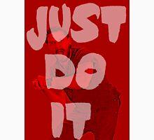 Just do it 2 - variant motivation Unisex T-Shirt