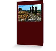 I Love Tuscany Greeting Card