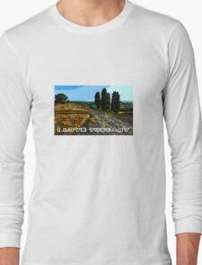 I Love Tuscany Long Sleeve T-Shirt
