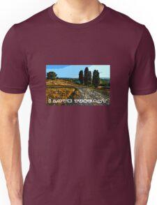 I Love Tuscany Unisex T-Shirt