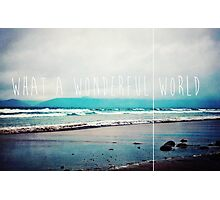 What A Wonderful World Photographic Print