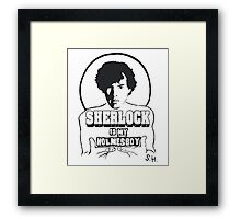Sherlock is my Holmesboy. Framed Print