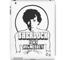 Sherlock is my Holmesboy. iPad Case/Skin