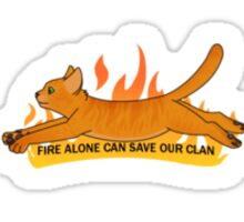 Fire Alone Can Save Our Clan Sticker