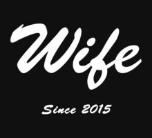 Wife Since 2015 Wedding Gift by onlybuddy