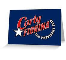 Carly Fiorina For President 2016 Greeting Card