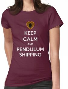 Keep Clam and Pendulumshipping! Womens Fitted T-Shirt