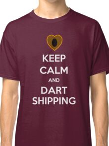 Keep Calm and Dartshipping! Classic T-Shirt