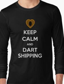 Keep Calm and Dartshipping! Long Sleeve T-Shirt