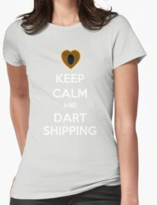 Keep Calm and Dartshipping! Womens Fitted T-Shirt