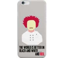 The World is Better in Black and White... And Red (OITNB) iPhone Case/Skin