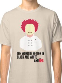 The World is Better in Black and White... And Red (OITNB) Classic T-Shirt