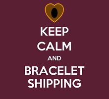 Keep Calm and Braceletshipping! Unisex T-Shirt