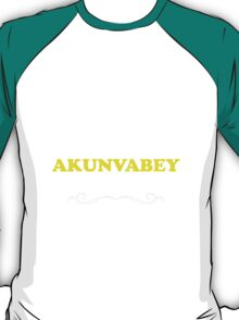 Keep Calm and Let AKUNVABEY Handle it T-Shirt
