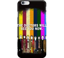 the Doctors Will See You Now iPhone Case/Skin