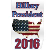 hillary president 2016. Poster