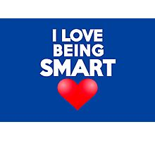 I love being smart Photographic Print