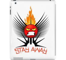 stay away  iPad Case/Skin