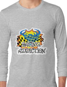 racing addiction  Long Sleeve T-Shirt