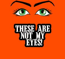 Not my eyes Womens Fitted T-Shirt