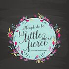 Though she be but little, she is fierce by paperboundlove
