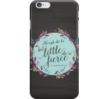 Though she be but little, she is fierce iPhone Case/Skin