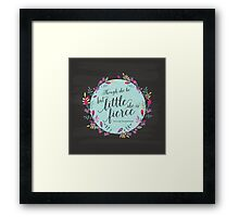 Though she be but little, she is fierce Framed Print