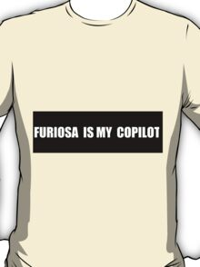 Furiosa for the win T-Shirt