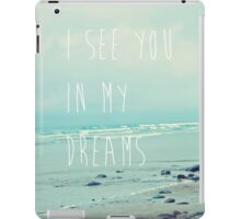 I See You In My Dreams iPad Case/Skin