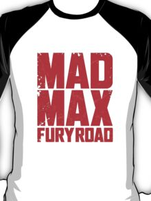 Mad Max Fury Road 1 T-Shirt