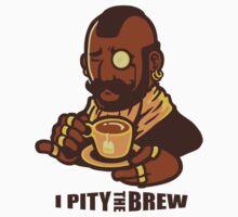 I Pity The Brew Baby Tee