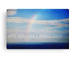 After Every Storm A Rainbow Appears Canvas Print