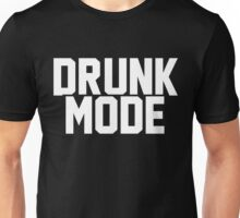 Drunk Mode - White Unisex T-Shirt