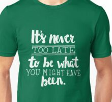 It's Never Too Late - White Unisex T-Shirt