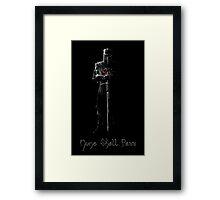 None Shall Pass Framed Print