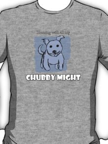 Running with all my CHUBBY MIGHT T-Shirt