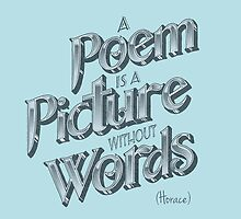 A Poem is a Picture without Words by KingdomofArt