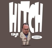 """Hitch Says"" 2 Christopher Hitchens quote t-shirt by Neil Davies"