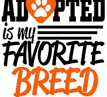 adopted is my favorite breed by tdesignz