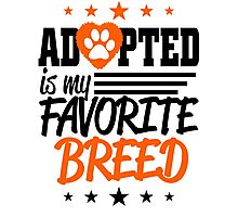 adopted is my favorite breed Photographic Print