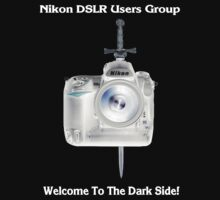 Nikon D3s Welcome to the Dark Side - Nikon DSLR Users Group Shirt by Paul Gitto