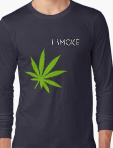 I Smoke Marijuana Long Sleeve T-Shirt