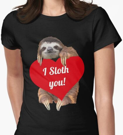 I SLOTH YOU <3 Womens Fitted T-Shirt