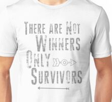 No Winners, only survivors Unisex T-Shirt