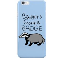 Badgers Gonna Badge iPhone Case/Skin