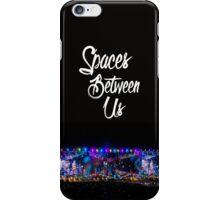 Spaces Between Us  iPhone Case/Skin