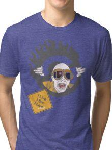 I Live, I Die, I Live Again Tri-blend T-Shirt