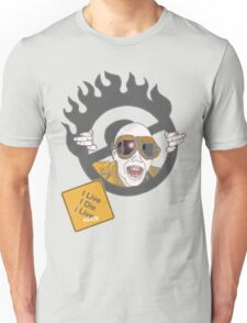 I Live, I Die, I Live Again Unisex T-Shirt