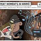 Great Moments in Mining #33 by Leigh Canny