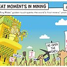 Great Moments in Mining #76 by Leigh Canny